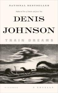 Train Dreams, Denis Johnson