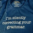 """National Grammar Day is Wednesday,"" I told my eleven year old daughter. She looked up and said with deadpan delivery, ""Every day is grammar day."" I winced. I chuckled.  She's poking fun at […]"