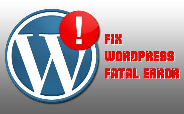 Fix-Wordpress-Fatal-error